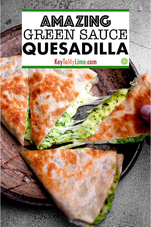 A cheesy green quesadilla.