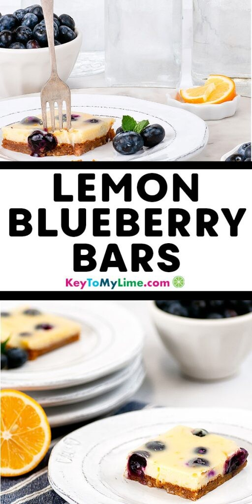 A Pinterest pin image with two side images of lemon blueberry bars. There is black text between the images that says Lemon Blueberry Bars.