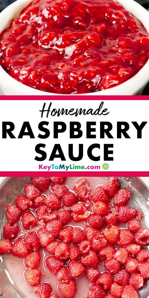 A Pinterest pin of homemade raspberry sauce with two raspberry sauce images with title text in the middle.
