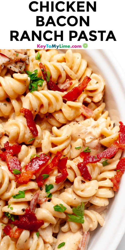 A Pinterest pin image of chicken bacon ranch pasta with title text.