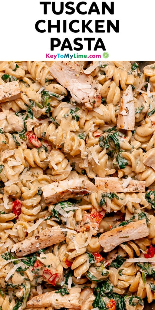 A Pinterest pin image with a picture of Tuscan chicken pasta and title text.