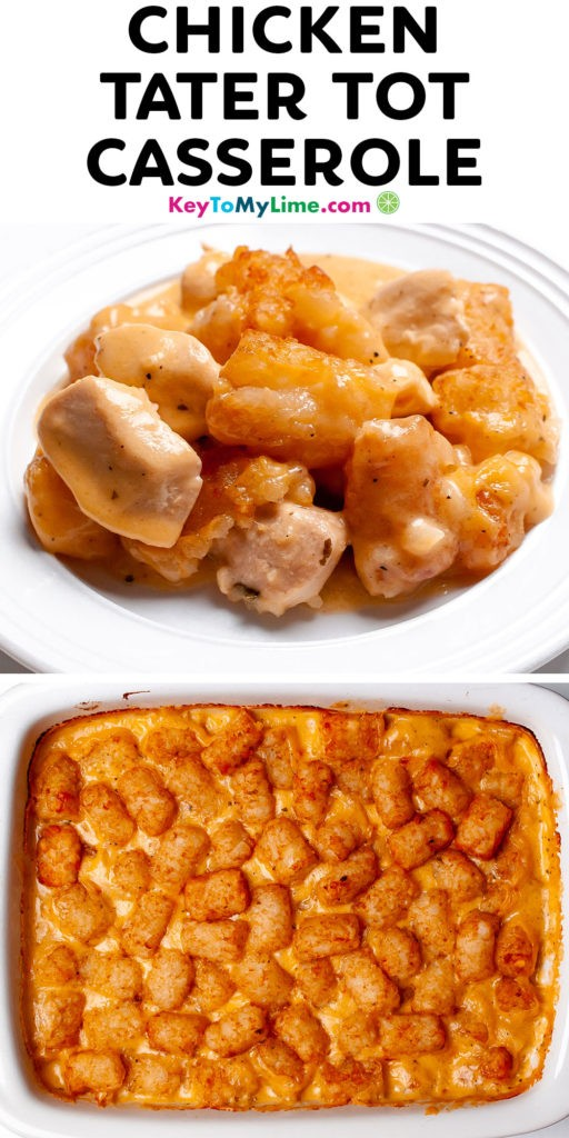 A Pinterest pin image of chicken tater tot casserole with title text at the top.