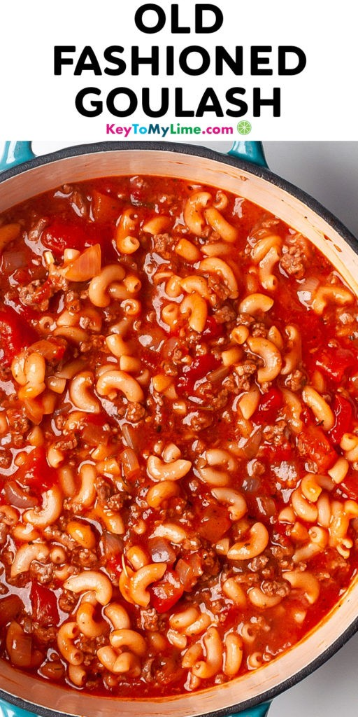 A Pinterest pin image of old fashioned goulash with title text at the top.